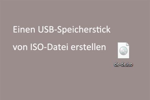 So erstellen Sie für saubere Installation unter Windows 10 einen bootfähigen USB-Stick von ISO
