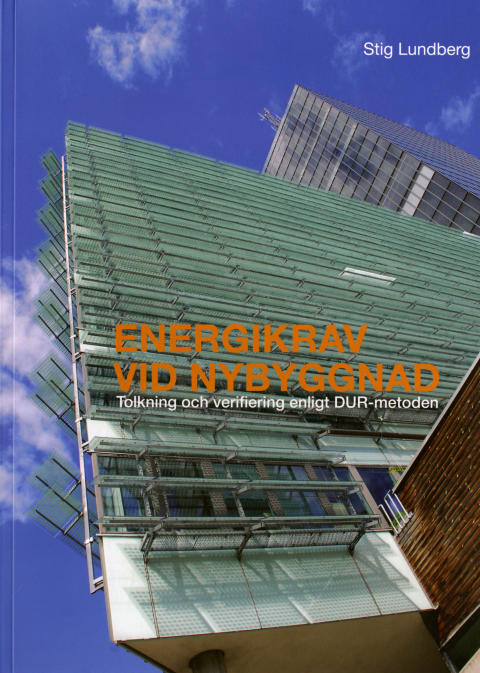Energikrav vid nybyggnad. Tolkning och verifiering enligt DUR-metoden
