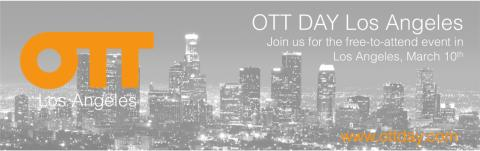 OTT Day in Los Angeles, March 10th 2016