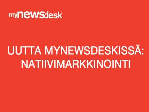 Uutta Mynewsdeskissä: Natiivimarkkinointi sisältömarkkinoinnin välineenä