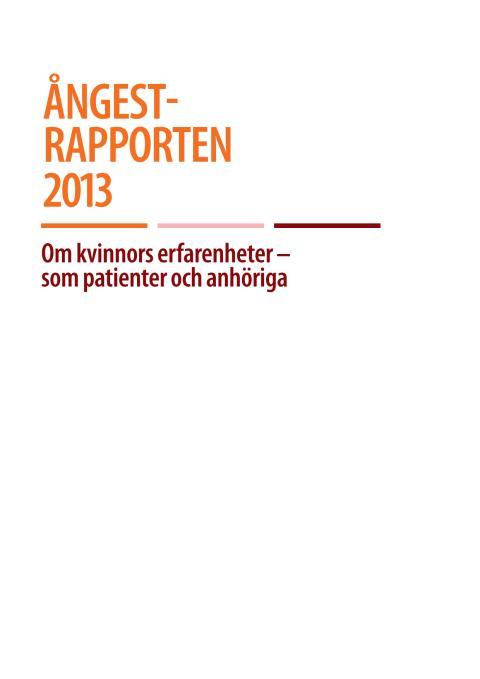 Ångestrapporten 2013: Om kvinnors erfarenheter – som patienter och anhöriga