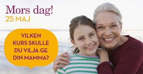Vilken kurs skulle du vilja ge din mamma?