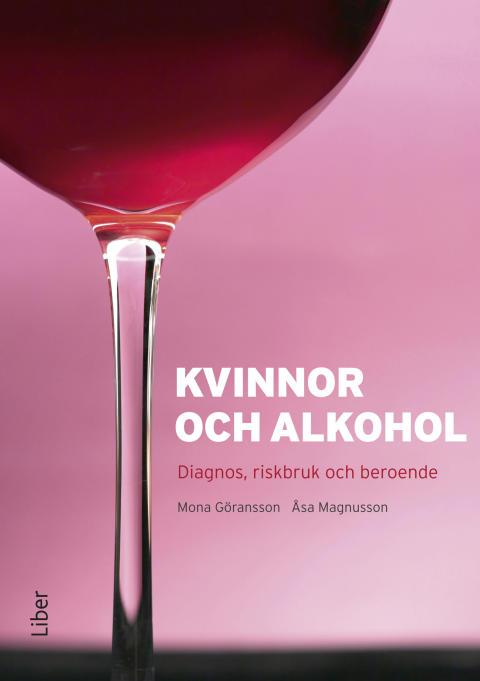 Kvinnor och alkohol - Diagnos, riskbruk och beroende