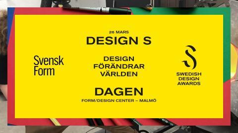Välkommen på Design S-dag i Malmö 26 mars: Design förändrar världen!