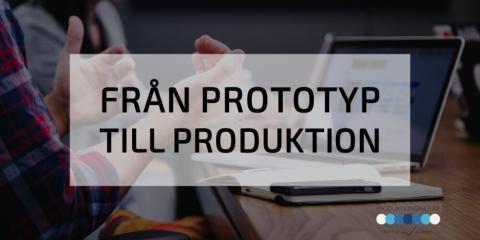 Produktionsänglar – från prototyp till produktion