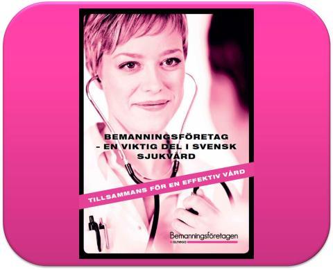 Tillsammans för en effektiv vård – bemanningsföretagen är en viktig del i svensk sjukvård