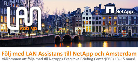 Följ med LAN Assistans till NetApp Executive Briefing Center i Amsterdam!