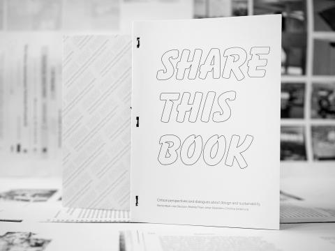 New book release: Share This Book - Critical Perspectives and Dialogues about Design and Sustainability