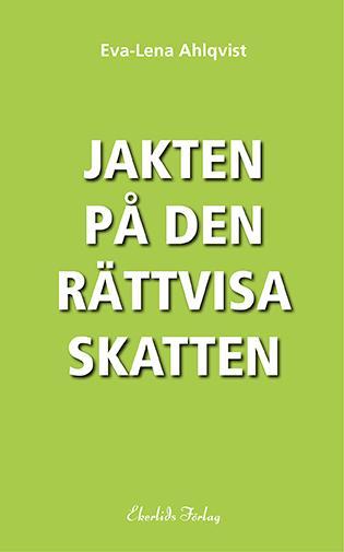 Ny bok: Jakten på den rättvisa skatten av Eva-Lena Ahlqvist
