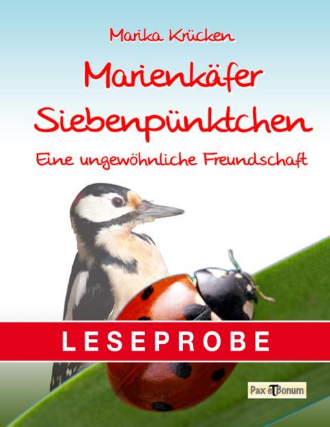 """Pax et Bonum Verlag Berlin Leseprobe Buch:""""Marienkäfer Siebenpünktchen - Eine ungewöhnliche Freundschaft"""""""