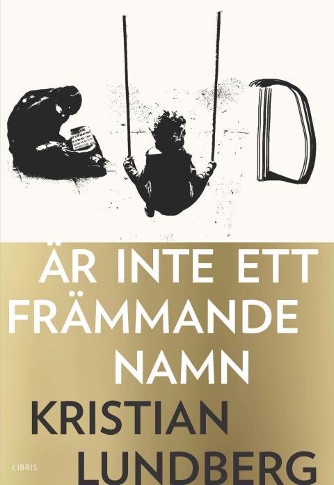 Omslagsbild: Gud är inte ett främmande namn, Kristian Lundberg