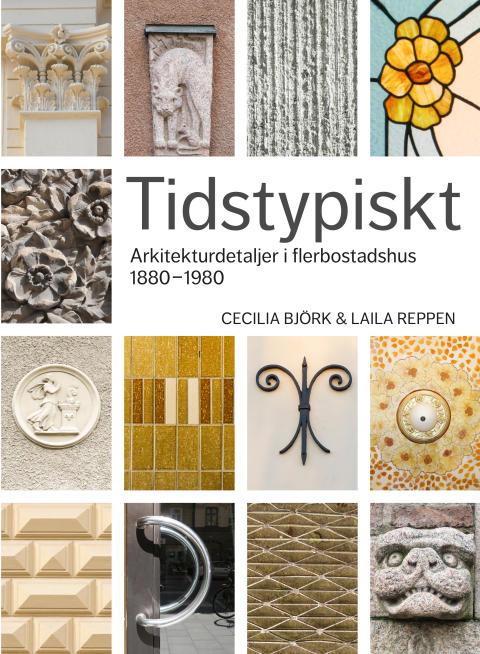 Tidstypiskt - Arkitekturdetaljer i flerbostadshus 1880-1980