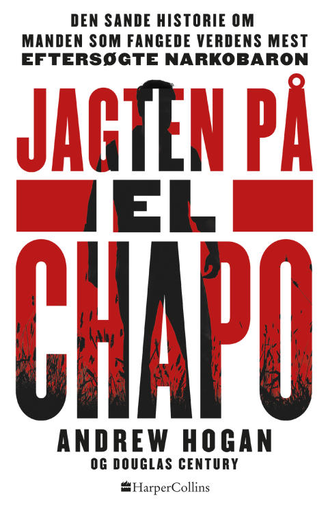 På vej fra HarperCollins: JAGTEN PÅ EL CHAPO af Andrew Hogan & Douglas Century.  Tredje sæson af TV-serien kan ses på Netflix d. 27 juli