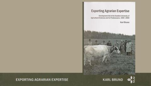Mellan teori och praktik – agrarexpertis och svenskt bistånd under 1900-talets andra hälft
