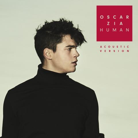 """Oscar Zia streamar Platina och släpper en akustisk version av """"Human"""""""