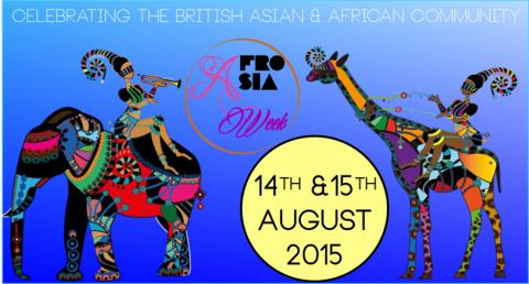 "AfroAsia Week UK 2015 - ""Not Just A Minority"" Celebrating Culture and Heritage"