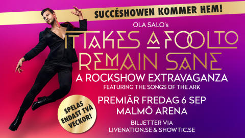 Ola Salos succéshow It takes a fool to remain sane kommer till Malmö Arena!