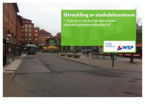 """Ny rapport: """"Utveckling av stadsdelscenturm – vad vet vi och hur ser den svenska stadsdelsmarknaden ut?"""""""