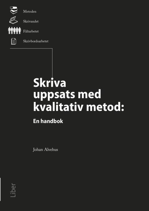 Skriva uppsats med kvalitativ metod - en handbok