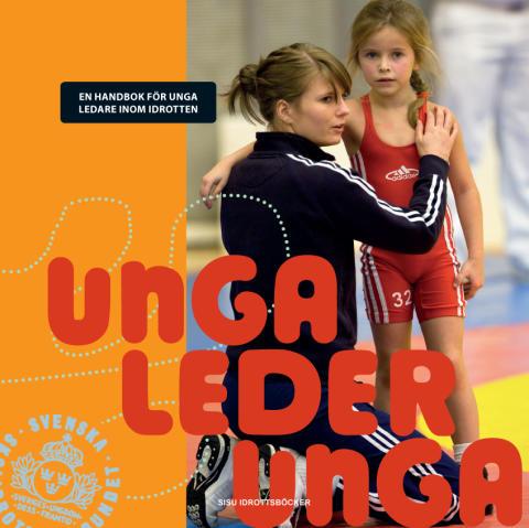 Unga leder unga – handbok för unga ledare inom idrotten