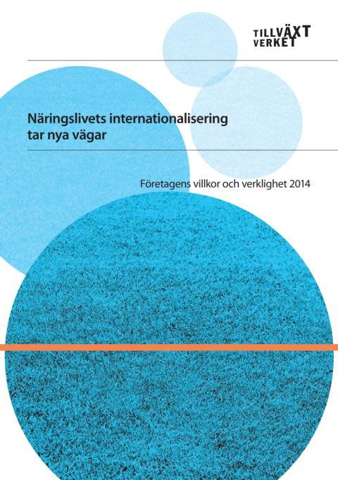 Rapport: Näringslivets internationalisering tar nya vägar, Företagens villkor och verklighet 2014