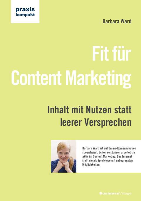 Fit für Content Marketing - Inhalt mit Nutzen statt leerer Versprechen