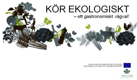 Kör ekologiskt - ett gastronomiskt vägval