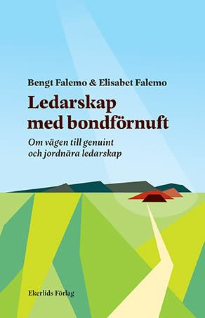 Ny bok: Ledarskap med bondförnuft - om vägen till genuint och jordnära ledarskap