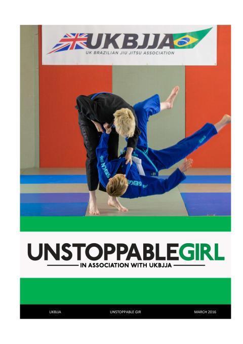 Unstoppable Girl Campaign: getting females in the UK trying Brazilian Jiu Jitsu and making them unstoppable
