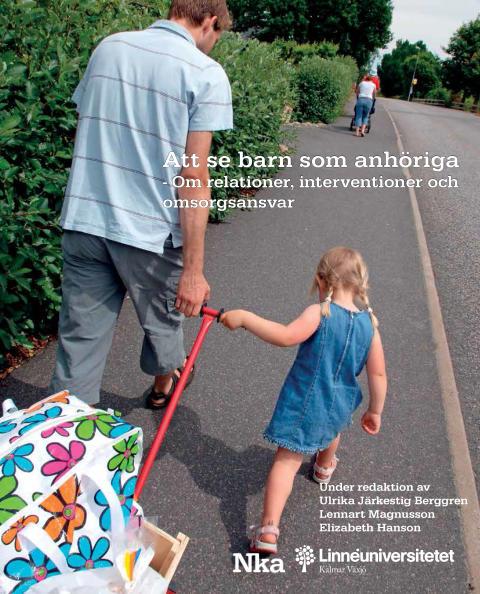 Nu lanseras antologin; Att se barn som anhöriga - om relationer, interventioner och omsorgsansvar