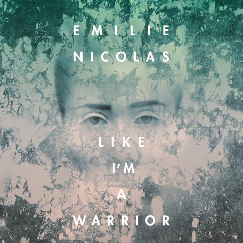 "Emilie Nicolas ""Like I'm A Warrior"""