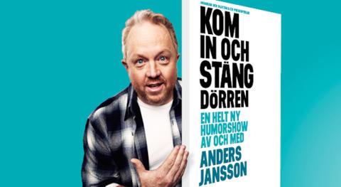 Extraföreställningar till Anders Janssons första soloshow – Kom in och stäng dörren