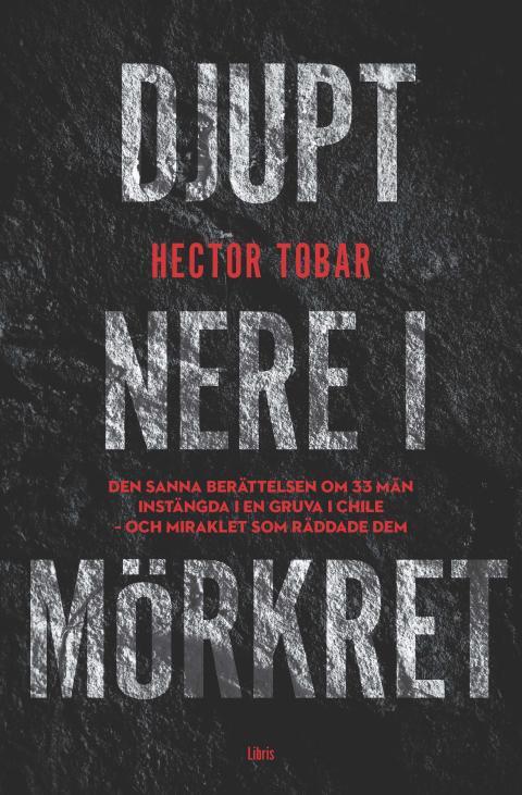 Omslagsbild: Djupt nere i mörkret, Héctor Tobar