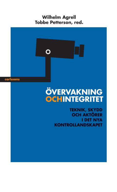 Övervakning och integritet. Teknik, skydd och aktörer i det nya kontrollandskapet. Ny bok!
