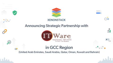 XenonStack Announces Strategic Partnership with ITWARE LLC, Dubai For Cloud Native Foundation and Enterprises Technology