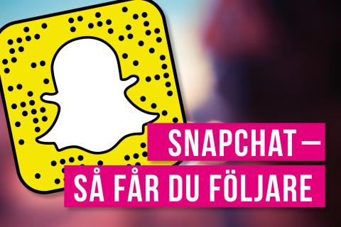 Snapchat – så får du följare