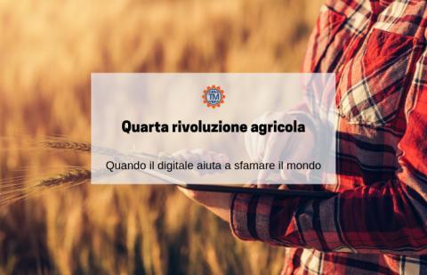 La quarta rivoluzione agricola - Quando il digitale aiuta a sfamare il mondo
