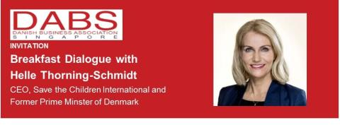 DABS Event: Breakfast Dialogue with Helle Thorning-Schmidt, CEO of Save the Children International