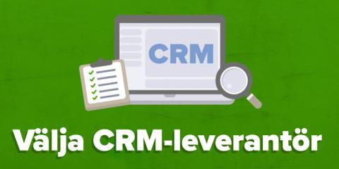 8 tips för att att välja rätt CRM-system till ditt företag