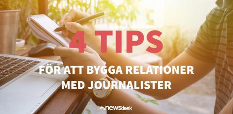 4 tips för att bygga relationer med journalister