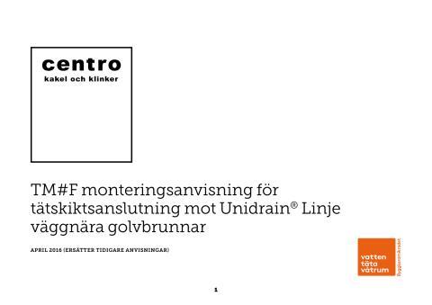 Monteringsanvisning Centro Pro System TM#F mot Unidrain® Linje