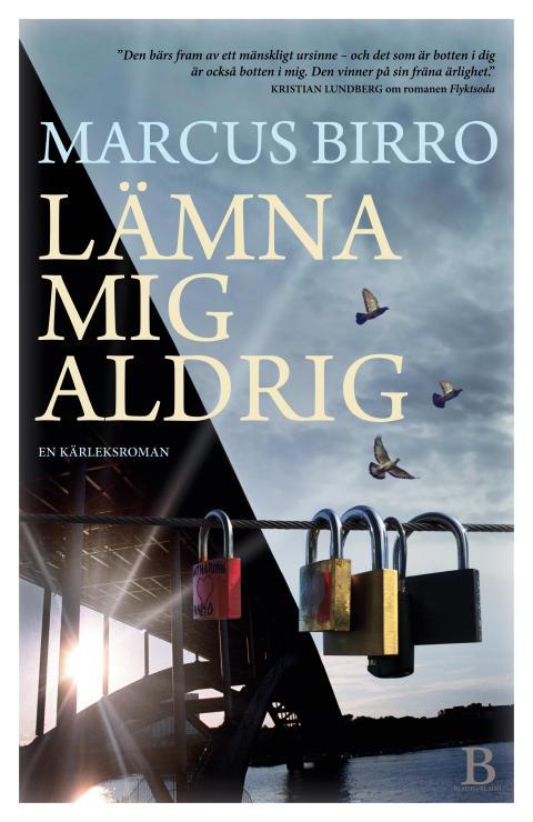 Lämna mig aldrig av Marcus Birro