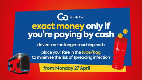 Exact money only for cash fares on Go North East buses from Monday 27 April