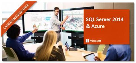Välkommen till seminarium i Stockholm om nyheterna i Microsoft SQL Server 2014 & Azure!