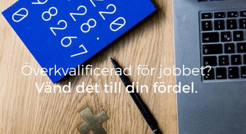 För mycket erfarenhet för jobbet du vill söka?