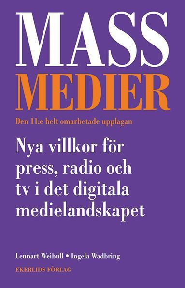 Ny bok: Massmedier - nya villkor för press, radio och tv i det digitala medielandskapet, 11 upplagan