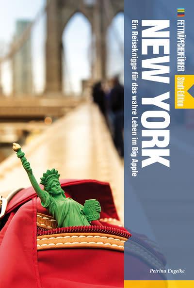 Fettnäpfchenführer New York - Ein Reiseknigge für das wahre Leben im Big Apple