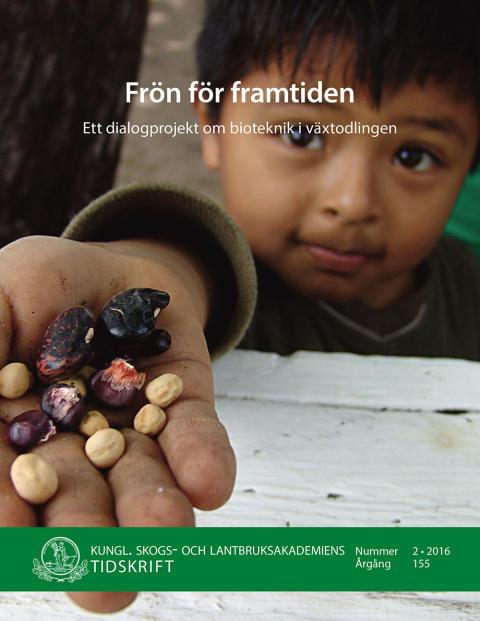 Ny skrift! Frön för framtiden – ett dialogprojekt om bioteknik i växtodlingen (KSLAT 2-2016)