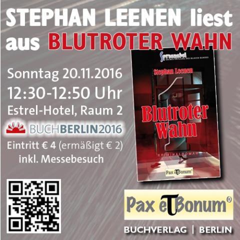 Pax et Bonum BUCHBERLIN 2016 – Lesung -STEPHAN LEENEN liest aus BLUTROTER WAHN
