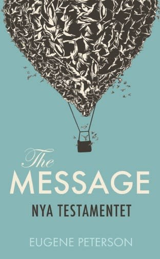 The Message på svenska, Nya testamentet, Eugene Peterson (pocket september 2016)